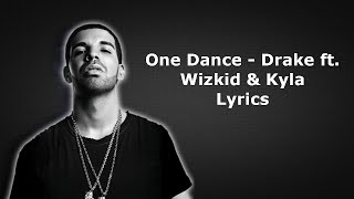 One Dance- Drake ft. Wizkid & Kyla Lyrics