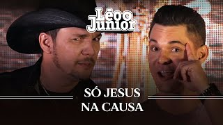 Léo e Júnior - Só Jesus Na Causa | Clipe Oficial