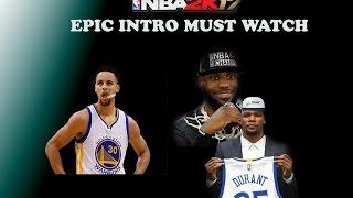 HOW TO MAKE NBA 2k17 INTRO EPIC AF