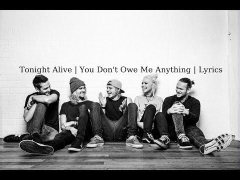 tonight-alive-you-dont-owe-me-anything-lyrics-ashley