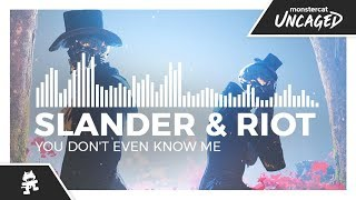 SLANDER & RIOT - You Don't Even Know Me [Monstercat Release]