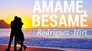 Amame, Besame - Matt Hirt & Cisko Rodriguez