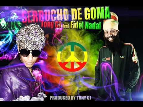 Serrucho De Goma Feat Fidel Nadal de Tony Cj Letra y Video