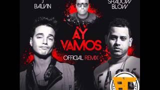 Shadow Blow Ft J Balvin - Hay Vamos (Remix)