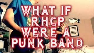 """Dark Necessities"" What If RHCP Were a Punk Band? ""Red Hot Chili Peppers"""