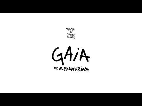 Deliric x Silent Strike - Gaia ft. Alexandrina