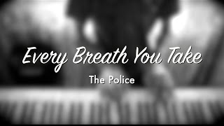 Every Breath You Take - The Police | Piano cover
