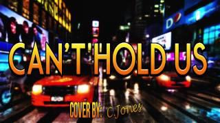 Macklemore & Ryan Lewis - Can't Hold Us (Callum Jones Cover)