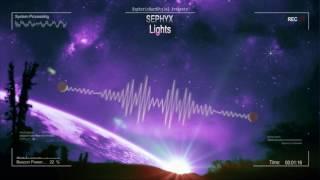 Sephyx - Lights [HQ Edit]