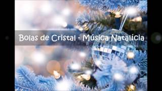 Bolas de Cristal - Música de Natal