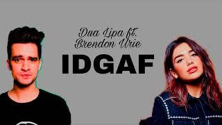 Dua Lipa feat. Brendon Urie- IDGAF