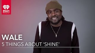 5 Facts on Wale's 'SHINE' | 5 Things