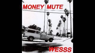 WESSS - Money Mute (2016)