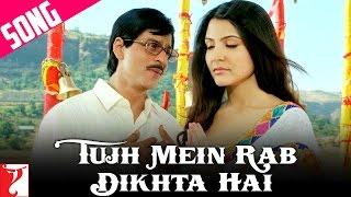 Tujh Mein Rab Dikhta Hai | Song | Rab Ne Bana Di Jodi | Shah Rukh Khan | Anushka Sharma