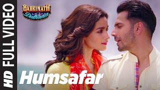 "Humsafar (Full Video)  | Varun & Alia Bhatt | Akhil Sachdeva | ""Badrinath Ki Dulhania"""