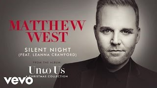 Matthew West - Silent Night (Audio) ft. Leanna Crawford