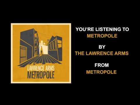 the-lawrence-arms-metropole-full-album-stream-epitaphrecords