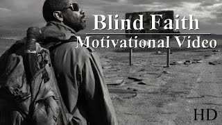 Blind Faith - Motivational Video [HD]