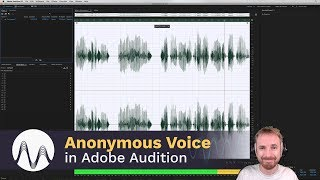 Anonymous Voice Changer in Adobe Audition