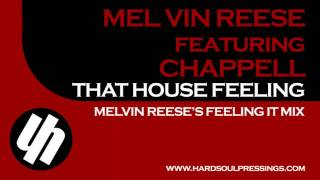 Melvin Reese & Chappell - That House Feeling (Melvin Reese's Feelin It Remix) [Preview]