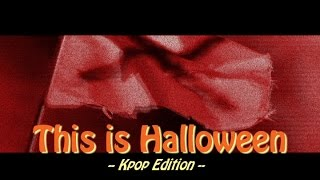 This is Halloween (Kpop Edition)
