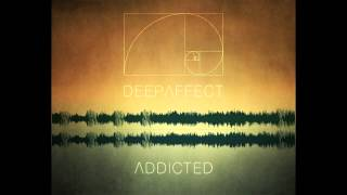 Deep Affect - Addicted (Original Mix)