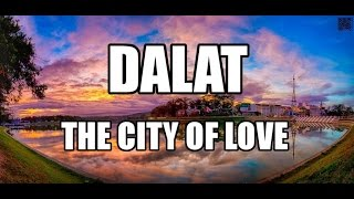 Dalat - The city of Love  | Vietnam | The Best Travel Places