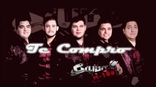 Te compro (Letra) - Grupo H-100 (2017)