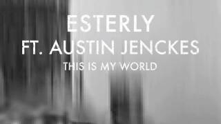 """This Is My World"" Esterly ft. Austin Jenckes (featured in Assassin's Creed trailer) Official Audio"