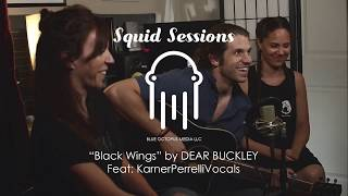 Dear Buckley feat. KarnerPerrelliVocals - Black Wings - LIVE Acoustic Performance