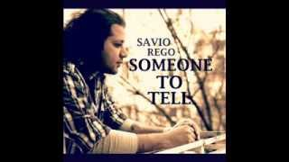 Savio Rego ''Good Love Is Rare'' (Someone To Tell - Album Preview)
