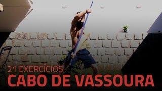 21 Exercícios Usando Apenas um Cabo de Vassoura | Sérgio Bertoluci - X21