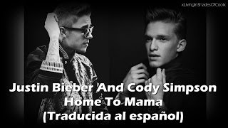 Justin Bieber and Cody Simpson - Home To Mama (Traducida al español)