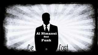 Al Nimanui feat. Funk - Ce a fost ( 2015 )