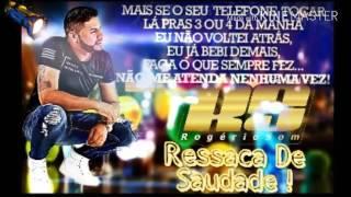 Rogério Som 2017 - Ressaca De Saudades - Música Nova - Compartilhem - INSCREVA-SE