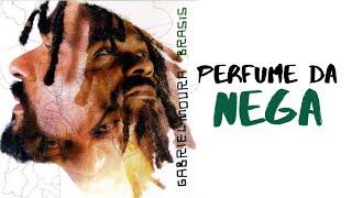 Gabriel Moura - Perfume da Nêga (Brasis) [Áudio Oficial]