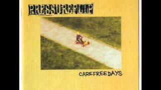 Pressure Flip - Carefree Days