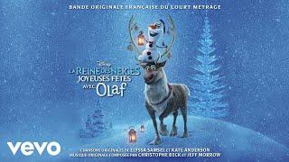 """Quand nous sommes tous ensemble (De """"La Reine des Neiges - Joyeuses fêtes avec Olaf""""/Au..."""