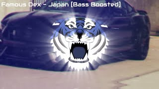Famous Dex - Japan [Bass Boosted]