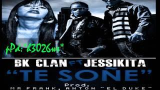 Los Bk Clan Feat. Jessikita -- Te Soñe (Official Rmx)