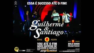 Guilherme e Santiago part. Jorge e Mateus - Vou Até o Fim 2012 Ao Vivo HD