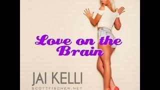 LOVE ON THE BRAIN - RIHANNA (COVER BY JAI KELLI)