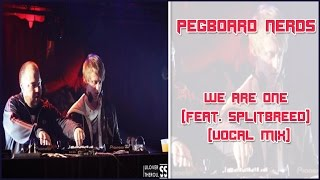 Pegboard Nerds - We Are One (feat. Splitbreed) (Vocal Mix)
