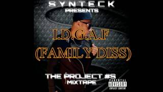 Synteck - I.D.G.A.F (Family Diss)