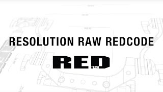 RESOLUTION RAW REDCODE | RED TECH