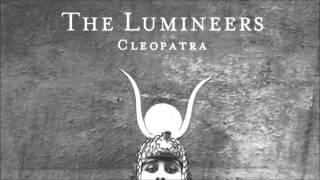 The Lumineers - Cleopatra [Lyrics]