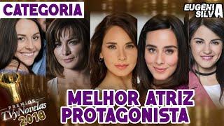 PRÊMIO TV Y NOVELAS: CANDIDATAS A MELHOR ATRIZ PROTAGONISTA | por Eugênia Silva