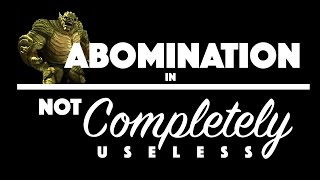 Abomination: Not Completely Useless