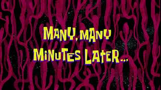 Many, Many Minutes Later...   SpongeBob Time Card #152
