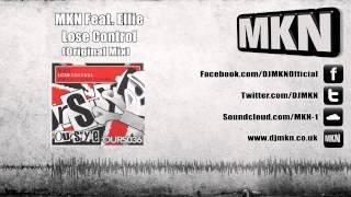 MKN Feat. Ellie - Lose Control (Original Mix)